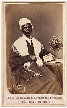 """Sojourner Truth, """"I Sell the Shadow to Support the Substance""""  Unknown  Date: 1864 Medium: Albumen silver print from glass negative"""