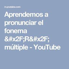 Aprendemos a pronunciar el fonema /R/ múltiple - YouTube