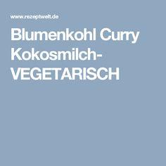 Blumenkohl Curry Kokosmilch- VEGETARISCH
