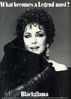 "Elizabeth Taylor - Blackglama Mink ""What Becomes A Legend Most?"" Ad Campaign (1985)."