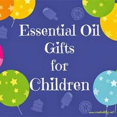 www.created2fly.net: Essential Oil Gifts for Children - Ways to incorporate essential oils in your gift giving this year!