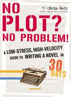 no plot? no problem! ~ This is the guy that created NaNoWriMo. You guys should read this very helpful 8D