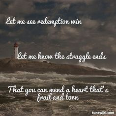 """""""Worn"""" by Tenth Avenue North absolutely love this song! Love Me Quotes, Song Quotes, Music Quotes, Great Quotes, Inspirational Quotes, Sing To The Lord, The Lord Is Good, Sing To Me, Encouraging Phrases"""