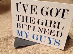 I've Got The Girl But I Need My Guys Cards with Envelopes, for Groomsmen, Groomsman, Best Man, Ring Bearer, Wedding Party - Set of 10