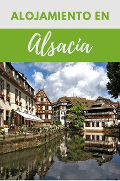 Estás buscando alojamiento Alsacia? Revisa mis recomendaciones y reserva la que más te guste. Los mejores hoteles y las mejores ofertas. #alojamiento #alsacia #francia