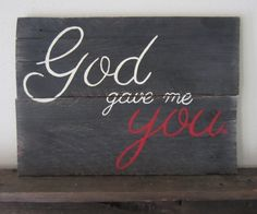 God Gave Me You Black and Rustic Red Valentine's Day by MsDsSigns, $25.00