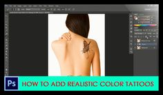 Photoshop Tutorial How to Add Realistic Color Tattoos to Your Body