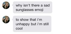 Why Isn't There A Sad Sunglasses Emoji? Laugh your self out with various memes that we collected around the internet. Infp, Emoji Triste, Udk Berlin, Gemini, Jace Lightwood, The Villain, My Guy, Joey Tribbiani, Chandler Bing