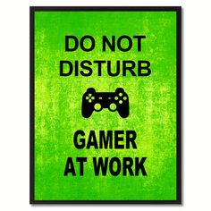 Don't Disturb Gamer Funny Sign Green Print on Canvas Picture Frames Home Décor Wall Art Gifts