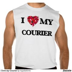 I love my Courier Sleeveless Shirts Tank Tops