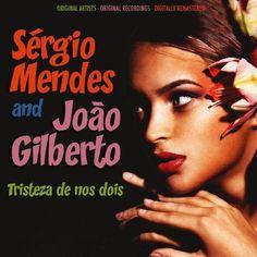 Sergio Mendes and João Gilberto - Tristeza de nos dois
