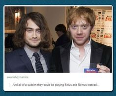 And suddenly they could be playing Sirius and Remus instead
