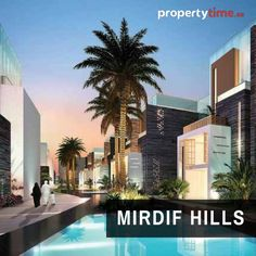 Dubai Investments Real Estate Company's latest development. To discover more, Visit: http://magazine.propertytime.ae/issue/february/#/32 #Dubai #RealEstate #PropertyTime #RealEstateNews #RealEstateUpdates #Investment #Investors #RealEstateInvestment #MirdifHills