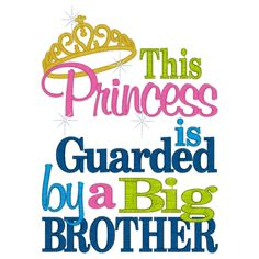 Brother Quotes | Sayings (2609) Princess Guarded by Brother 5x7