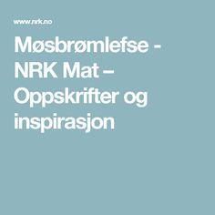 Møsbrømlefse - NRK Mat – Oppskrifter og inspirasjon