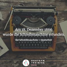 """#Wortschatz die Schreibmaschine = typewriter erfinden = to invent  #Grammatik """"wurde erfunden"""" = Vorgangspassiv Präteritum  Hast du schon einmal eine Schreibmaschine benutzt?"""