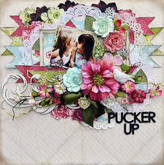 Pucker Up *Prima and TCR #123* - Scrapbook.com