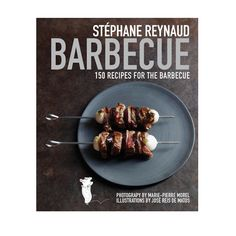 Barbecue French Style with Stephane Reynaud