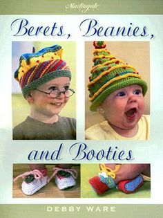 Berets, Beanies, and Booties by Debby Ware