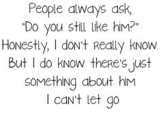 Old/first love : do you still love him : something about him I can't let go : quotes and sayings