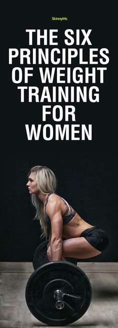 The Six Principles of Weight Training for Women | Skinny Ms.
