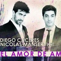 El Amor De Amar (dúo con Diego Cáceres) by Nicolás Manservigi on SoundCloud