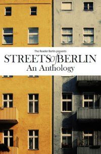 Streets of #Berlin - An Anthology of Short Fiction - The Reader Berlin / Streets of Berlin, Victoria Gosling: The Reader Berlin brings you ten award-winning contemporary short stories in this anthology of fresh and original writing. #eBook 3,99€ http://www.epubli.de/shop/buch/Streets-of-Berlin-The-Reader-Berlin--Streets-of-Berlin-Victoria-Gosling-9783737564328/47279#beschreibung