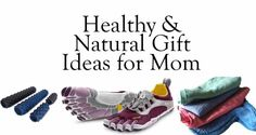 healthy mothers day gift ideas for mom (hint hint)