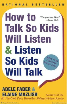 Browse Inside How to Talk So Kids Will Listen & Listen So Kids Will Talk by Adele Faber, Elaine Mazlish
