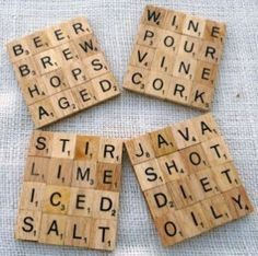 Scrabble coaster. You know what irritates me about these? They're words across, but not down. Seriously. Who wants to help me think of food/drink words so I can make these and make up to Scrabble-Nerd-Par?