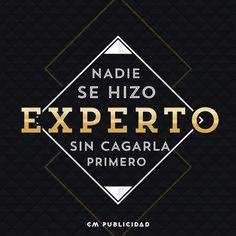 Nadie se hizo #experto sin cargarla primero .