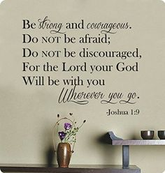 "27"" Be Strong and Courageous Do Not Be Afraid Do Not Be Discouraged for the Lord Your God Will Be with You Wherever You Go. Joshua 1:9 Wall Decal Sticker Art Mural Home Décor Quote Lettering Christian Bible Verse Scripture Religious"