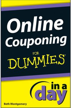 Online Couponing in a Day for Dummies - learn how to coupon like  pro in a day!