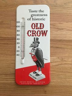 1950's OLD CROW WHISKEY THERMOMETER -- SHOWS LARGE CROW -- EXCELLENT CONDITION