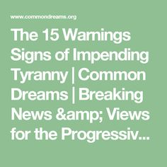 The 15 Warnings Signs of Impending Tyranny | Common Dreams | Breaking News & Views for the Progressive Community