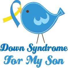 down+syndrome+quotes | Down Syndrome | Ribbons Of Awareness T-shirts and Gifts