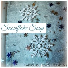 Learning and Exploring Through Play: Snowflake Soup
