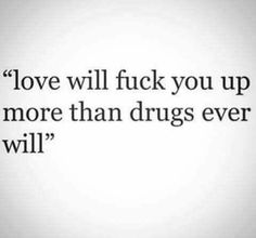 It can when you love the wrong person. When you love the right person it is so damn awesome . Favorite Quotes, Best Quotes, Love Quotes, Funny Quotes, Qoutes, When You Love, Word Porn, Inspire Me, True Stories