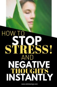 How to stop stress and and negative thoughts instantly. Be the master of your own mind and emotions. Live the life of your dreams