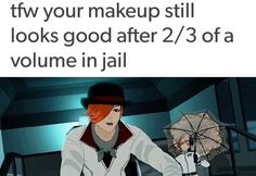 HE WEARS MAKE-UP?!?! HOW DID I NOT NOTICE?!?!