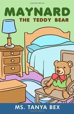 Maynard the Teddy Bear by Ms. Tanya Bex http://www.amazon.com/dp/1434969649/ref=cm_sw_r_pi_dp_eNDnub0271FZ4