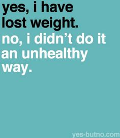 Yes But No, I don't eat as much as I used to (including skipping meals cuz I'm not hungry) and my parents look at me weird...:(