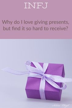 INFJ: Trouble with receiving gifts