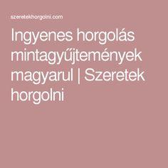 Ingyenes horgolás mintagyűjtemények magyarul | Szeretek horgolni