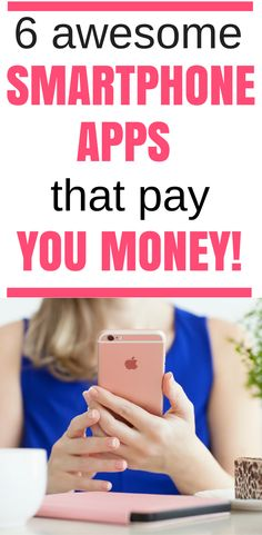 Smartphone apps that pay you! Who knew they actually existed? But they do, and they're legit. Here are the top 6!