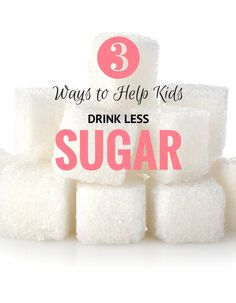 3 Ways to Help Kids Drink Less Sugar - MomTrends