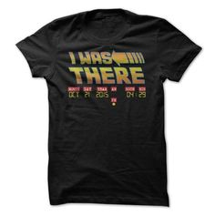 I Was There October 21st BTTF day T-Shirts, Hoodies (19.99$ ==►► Shopping Here!)
