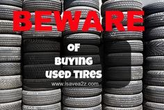 This Article Informs You About Used Tires - How To Find Their Age - Tread Depth - To Determine Their Safety.