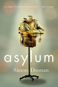 """""""Every designer needs an iconic look. If the South Park boys cannot make a recognizable cartoon of you, then you need to up the ante. You need a signature flourish, non?""""  ― Simon Doonan, The Asylum, $19.08, available at Barnes & Noble."""