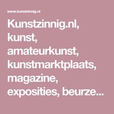 Kunstzinnig.nl, kunst, amateurkunst, kunstmarktplaats, magazine, exposities, beurzen, kunstmarkten, workshops.